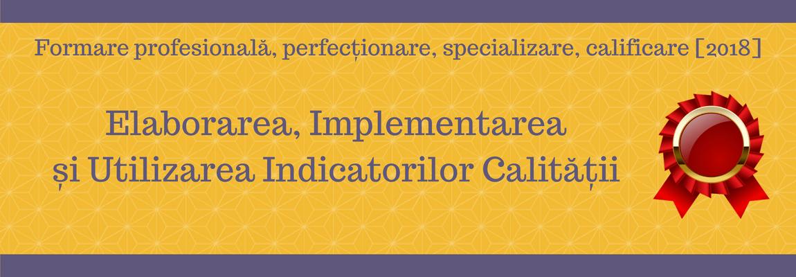 Elaborarea, Implementarea Si Utilizarea Indicatorilor Calitatii