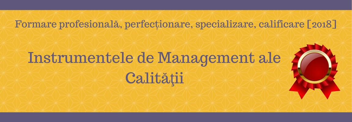 Instrumentele de Management ale Calităţii